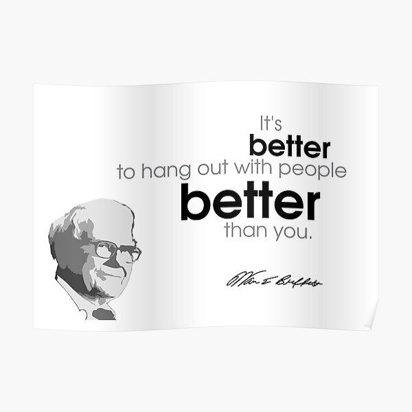 hang out with better people - warren buffett Poster