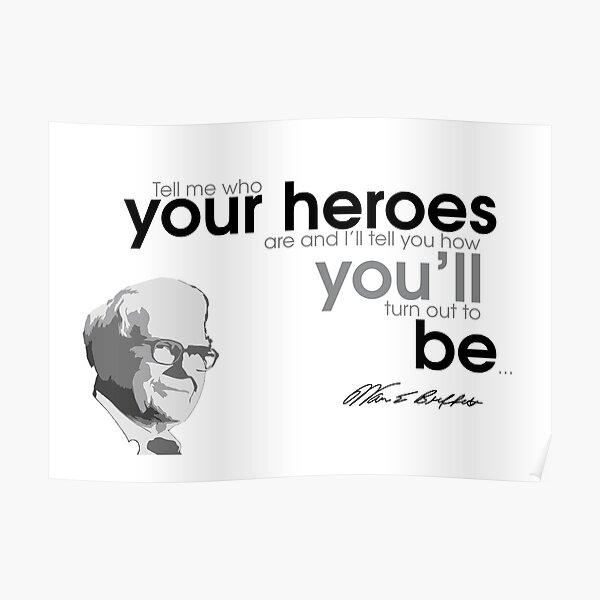 you become your heroes - warren buffett Poster