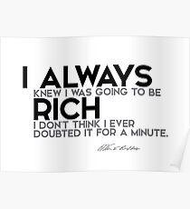 knew I was going to be rich - warren buffett Poster