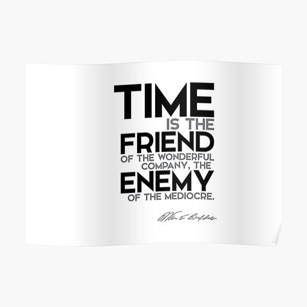time is the friend - warren buffett Poster
