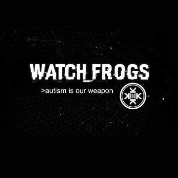 Watch_Frogs by BarbwireCult