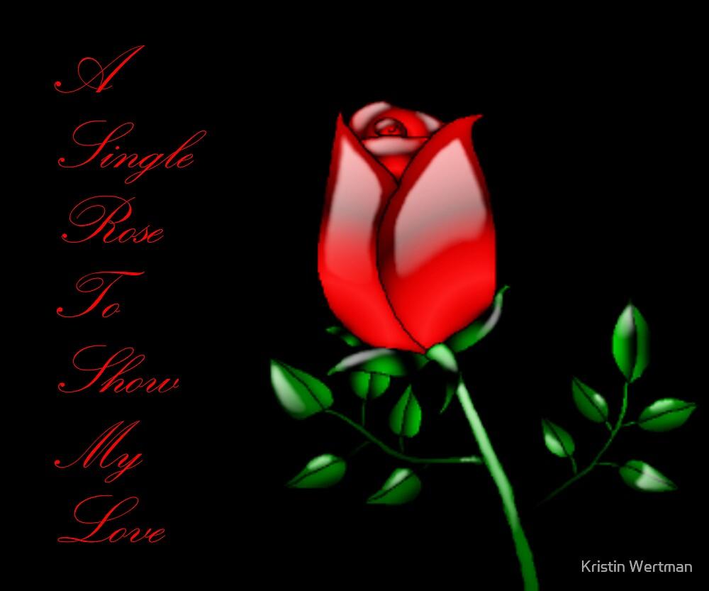Single Rose by Kristin Wertman