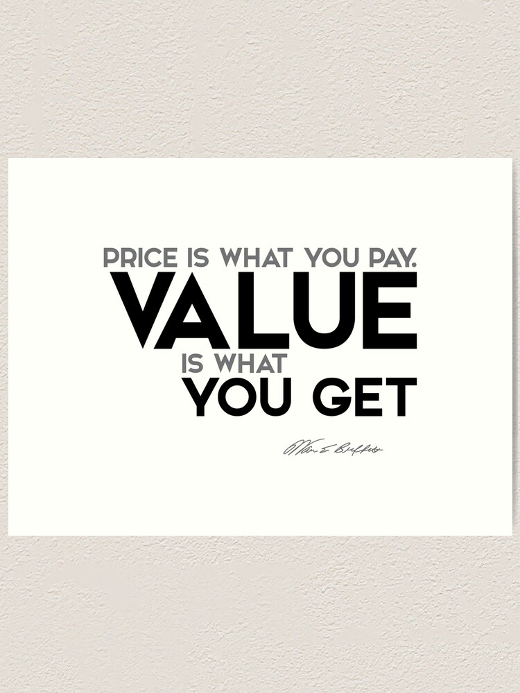 Alternate view of value you get - warren buffett Art Print