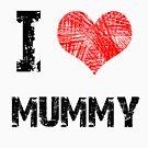 I Love My Mummy by Stuart Stolzenberg