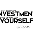 the most important investment you can make is in yourself - warren buffett by razvandrc