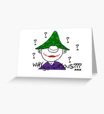 Why so serious Greeting Card