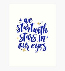 We Start With Stars In Our Eyes | Dear Evan Hansen Art Print
