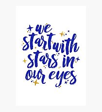 We Start With Stars In Our Eyes | Dear Evan Hansen Photographic Print