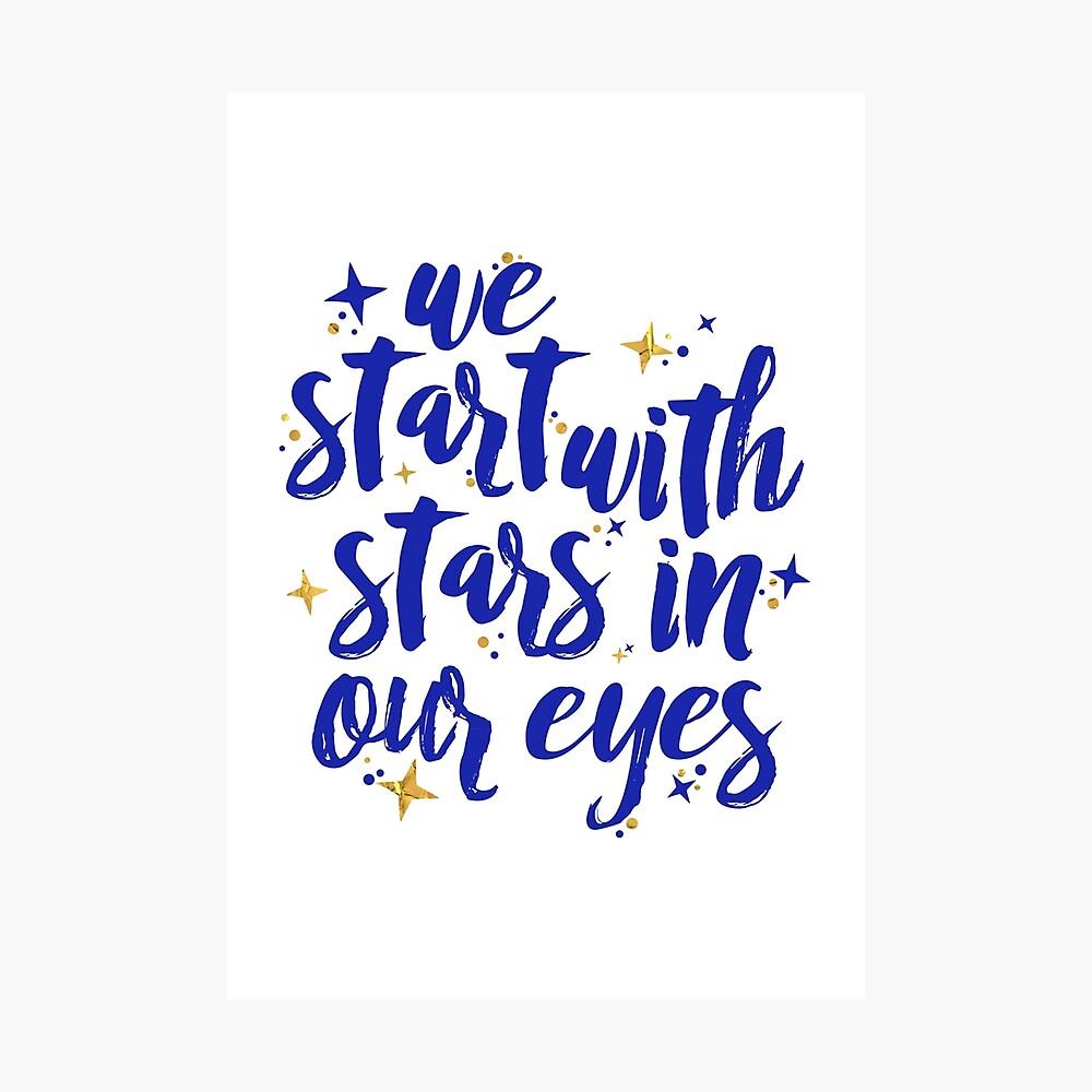 We Start With Stars In Our Eyes   Dear Evan Hansen Photographic Print