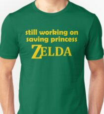 Still working on saving Princess Zelda Unisex T-Shirt