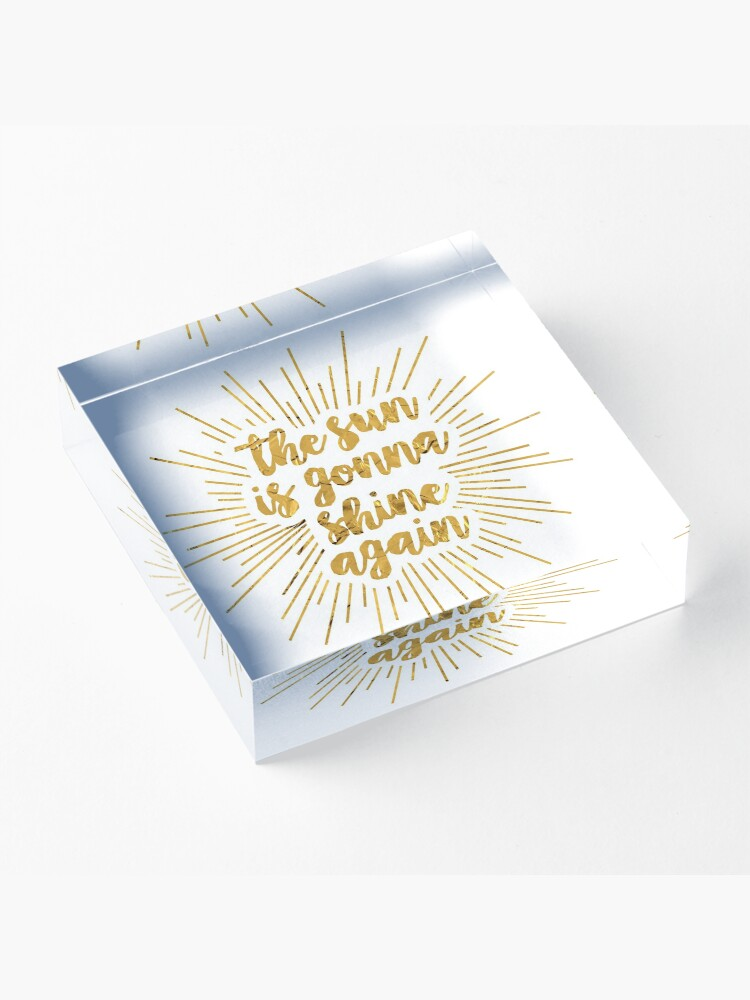 Alternate view of The Sun Is Gonna Shine Again   Bright Star Acrylic Block