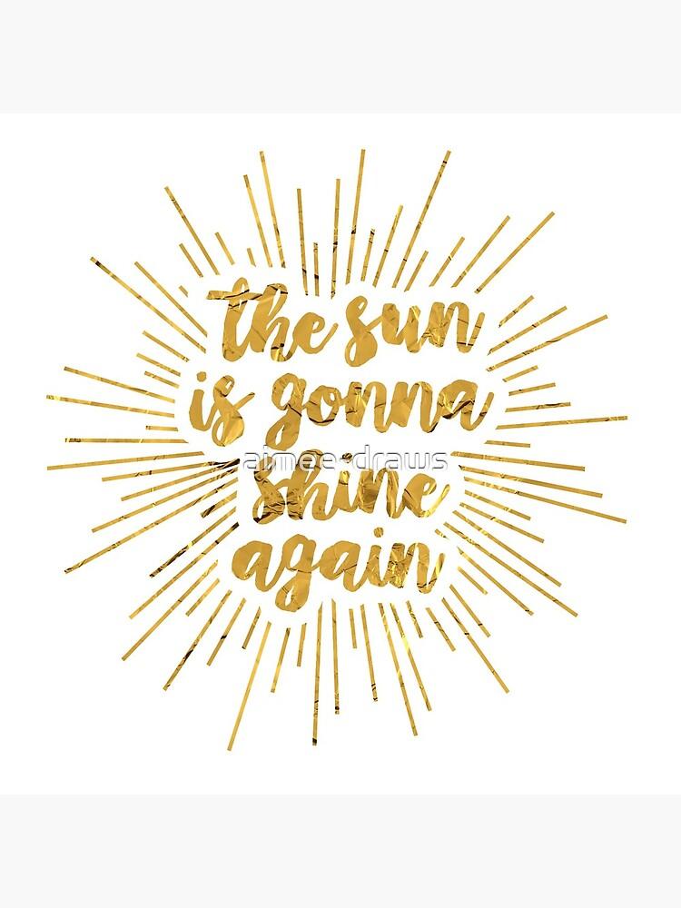 The Sun Is Gonna Shine Again   Bright Star by aimee-draws