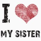 I Love My Sister by Stuart Stolzenberg