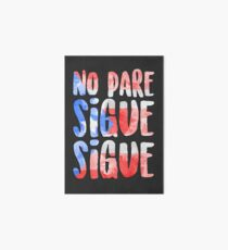 No Pare Sigue Sigue   In the Heights Art Board