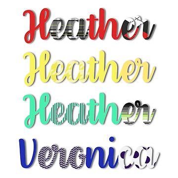 Heather, Heather, Heather Veronica | Heathers by aimee-draws