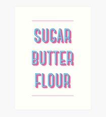 Sugar Butter Flour | Waitress Art Print