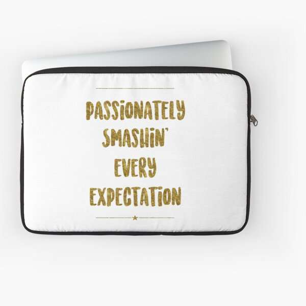 Passionately Smashin' Every Expectation | Hamilton Laptop Sleeve