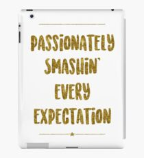 Passionally Smashin 'Every Expectation | Hamilton iPad-Hülle & Skin