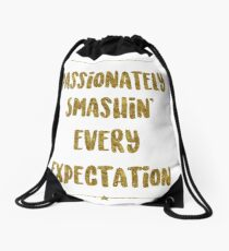 Passionately Smashin' Every Expectation | Hamilton Drawstring Bag