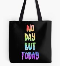 No Day But Today | RENT Tote Bag