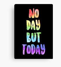No Day But Today | RENT Canvas Print