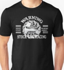 Warning; Might Talk About Stock Cars Unisex T-Shirt