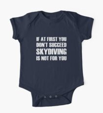 If at first you don't succeed, skydiving is not for you Kids Clothes