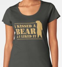I Kissed A Bear And I Liked It Cool Graphic Women's Premium T-Shirt