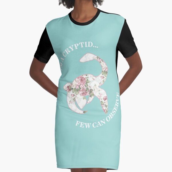 I'm A Cryptid Few Can Observe- Loch Ness Monster Graphic T-Shirt Dress