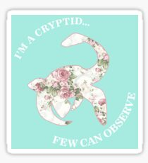 I'm A Cryptid Few Can Observe- Loch Ness Monster Sticker