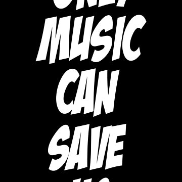 ONLY MUSIC CAN SAVE US by AlexDouMan