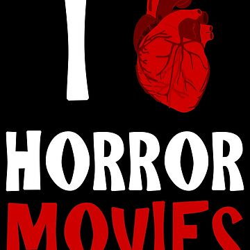 I (heart) HORROR MOVIES by thecreepstore