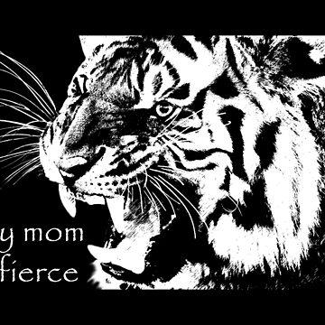 My mom is Fierce by Ashkerdoodles