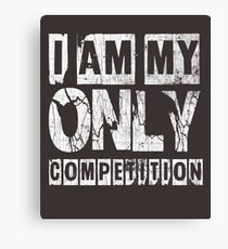 I Am My Only Competiton Gym Quote  Canvas Print
