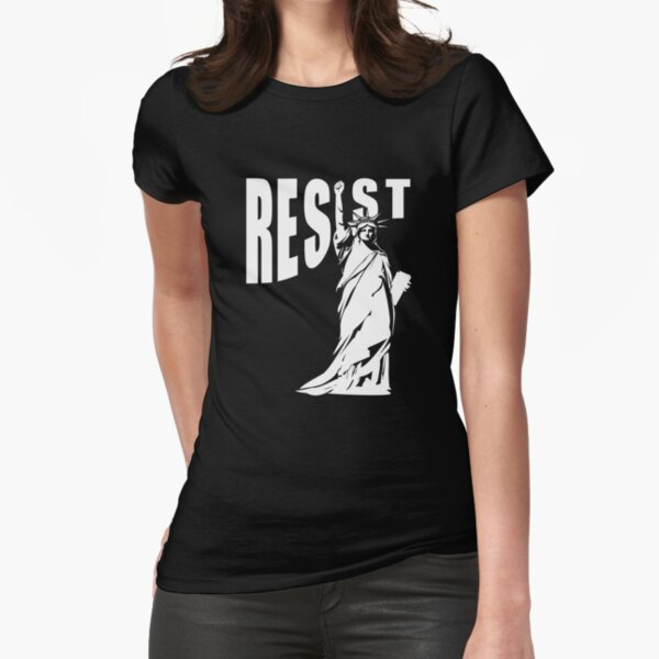 Resist Lady Liberty Fitted T-Shirt