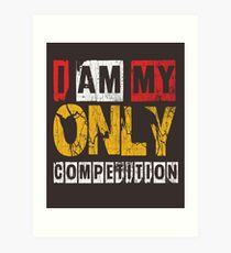I Am My Only Competiton Gym Quote  Art Print