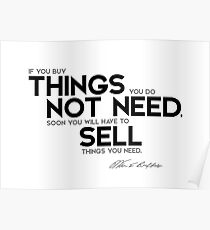 buy things you do not need, sell things you need - warren buffett Poster
