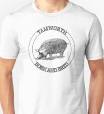 Tamworth Born and Bred Unisex T-Shirt