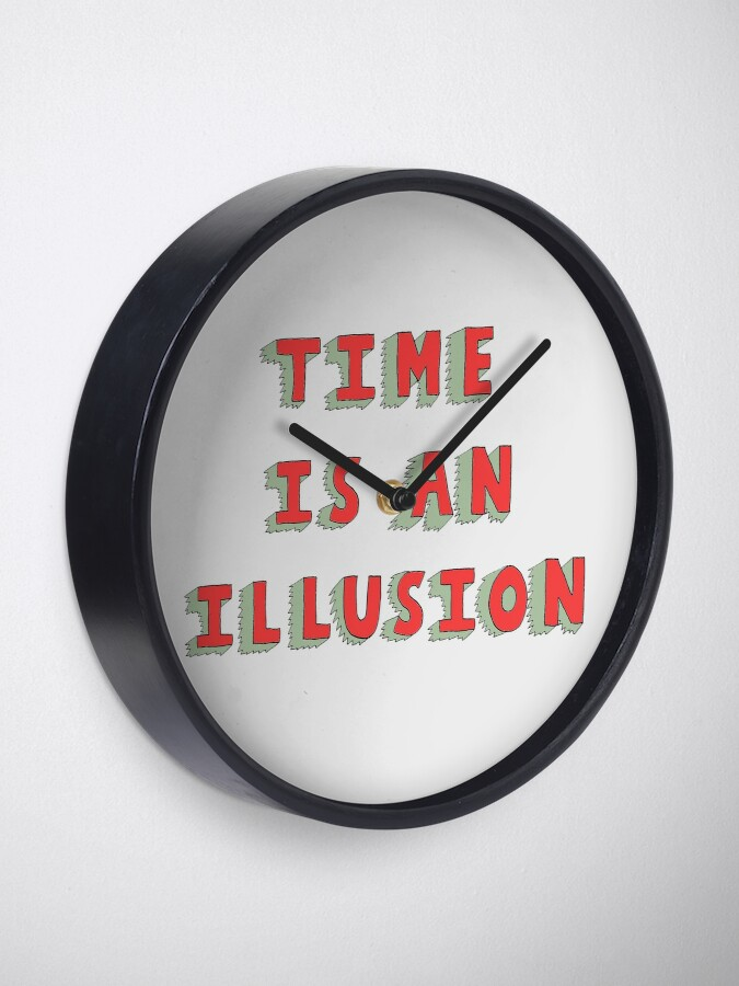Alternate view of Time Is An Illusion Clock
