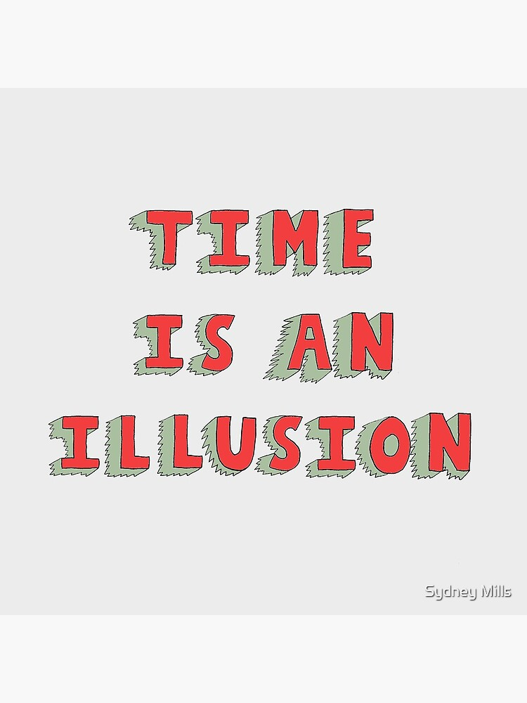 Time Is An Illusion by millss