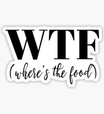 WTF - Where's the food?  Sticker