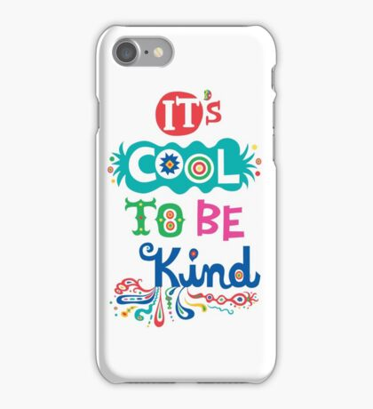 It's Cool To Be Kind - poster iPhone Case/Skin