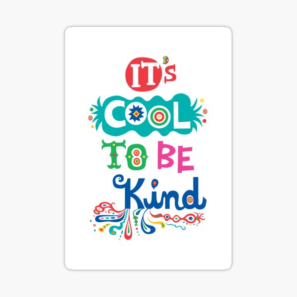 It's Cool To Be Kind - poster Sticker