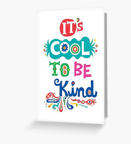 It's Cool To Be Kind - poster Greeting Card