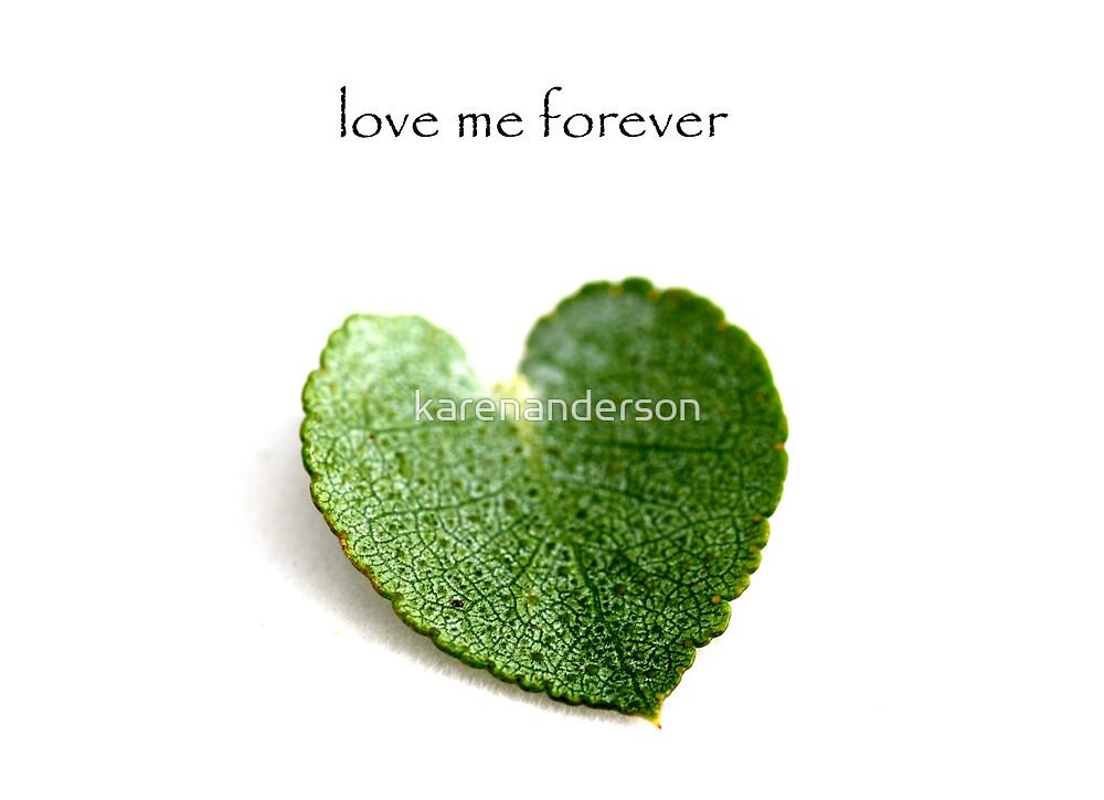 Love me forever by karenanderson
