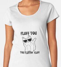 Fluff you Women's Premium T-Shirt