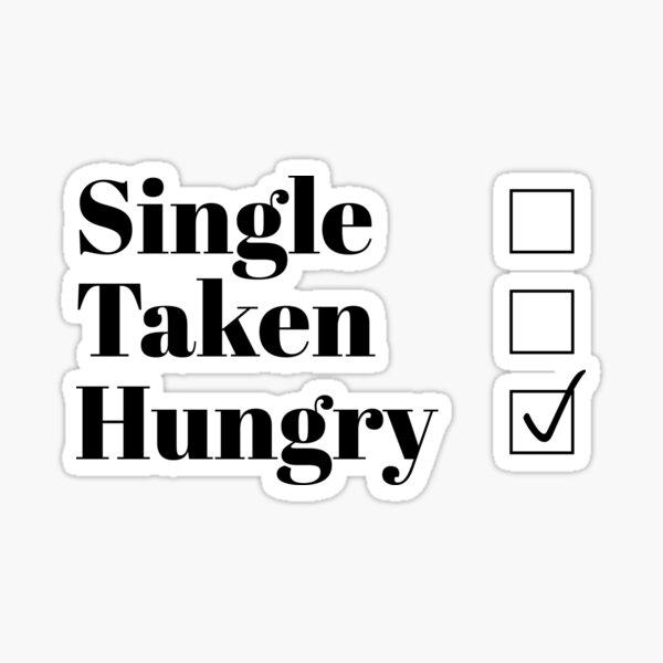 single taken hungry meme