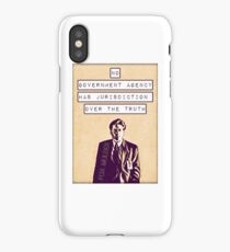"""Mulder """"No Government Agency Has Jurisdiction Over The Truth"""" iPhone Case/Skin"""