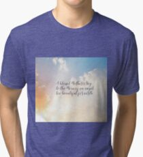 Mother's Day: to the mom who lost a child... Tri-blend T-Shirt