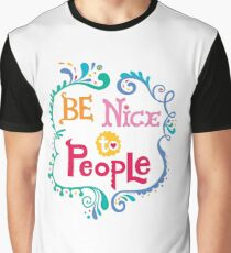 Be Nice To People Graphic T-Shirt